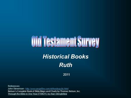 Old Testament Survey Historical Books Ruth 2011 References: