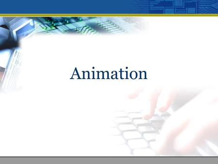 Animation. Table of Content 1.Definition of animation. 2.Types of animation. 3.Common techniques of animation. 4.3-D animation. 5.Animation special effects.