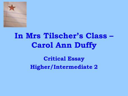 In Mrs Tilscher's Class – Carol Ann Duffy Critical Essay Higher/Intermediate 2.