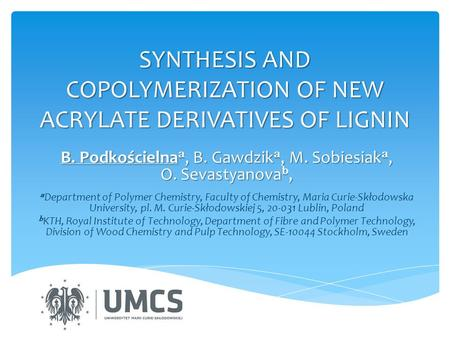 SYNTHESIS AND COPOLYMERIZATION OF NEW ACRYLATE DERIVATIVES OF LIGNIN