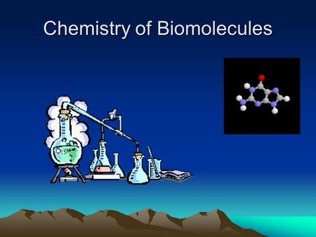 Chemistry of Biomolecules. Most biological compounds are ORGANIC – compounds of CARBON The study of these compounds is ORGANIC CHEMISTRY.