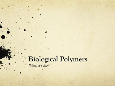Biological Polymers What are they?. Definition Biological Polymers are large molecules formed by many monomers joined together.