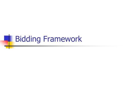 Bidding Framework. Registration of Bidders. There is general agreement that Registration of Bidders as a condition for bidding is not a good practice,