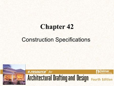 Chapter 42 Construction Specifications. 2 Links for Chapter 42 Introduction Construction Specifications Construction Documents.