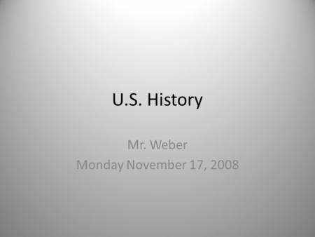 U.S. History Mr. Weber Monday November 17, 2008. Activator 1.What is the most interesting thing you have learned about your social justice organization.