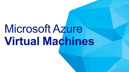 Microsoft Azure Virtual Machines. Networking Compute Storage Virtual Machine Operating System Applications Data & Access Runtime Provision & Manage.