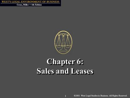 ©2001 West Legal Studies in Business. All Rights Reserved. 1 Chapter 6: Sales and Leases.
