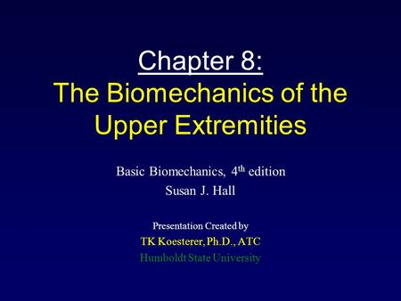 Chapter 8: The Biomechanics of the Upper Extremities