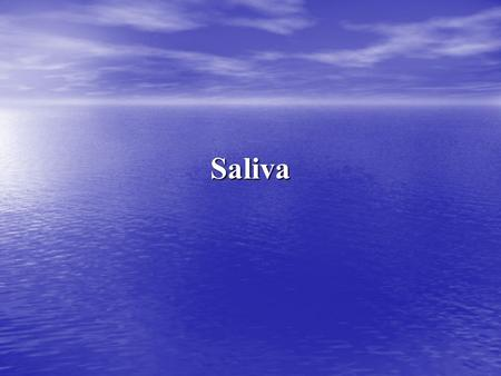 Saliva. Composition of Saliva 97% to 99.5% water 97% to 99.5% water Minerals Minerals Electrolytes Electrolytes Buffers Buffers Enzymes (amylase, lysozyme,