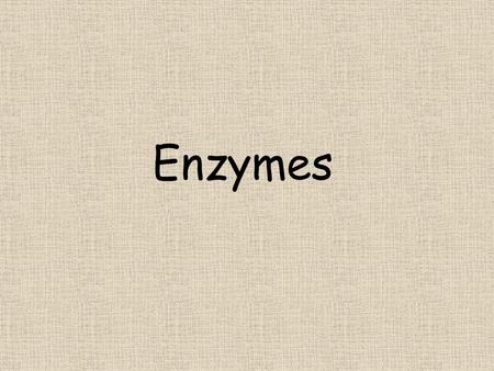 Enzymes. Characteristics All Enzymes are Proteins Catalysts – i.e. control the rate of a chemical reaction.