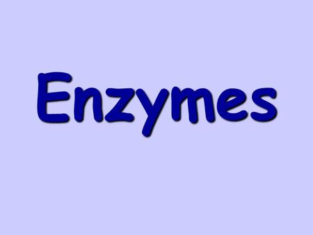 Enzymes. Question: What are enzymes? Enzymes Answer: 1.Most enzymes are proteins. 2.Biological Catalyst - a chemical agent that accelerates a reaction.