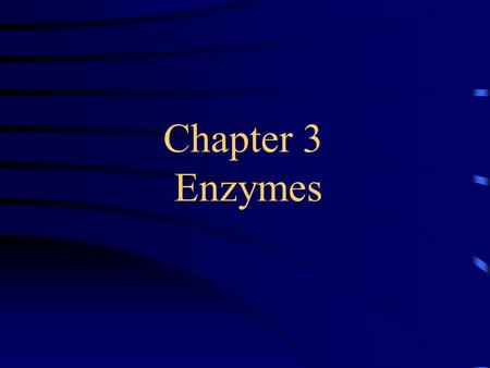 Chapter 3 Enzymes 98-I-6 Other example: washing powder with protease to digest & remove protein dirts.