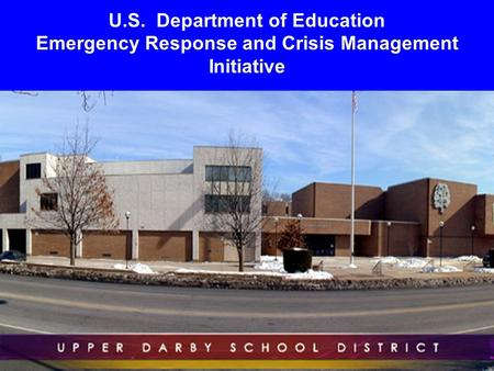 1 U.S. Department of Education Emergency Response and Crisis Management Initiative.