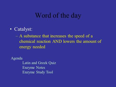 Word of the day Catalyst: