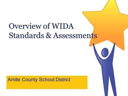 Overview of WIDA Standards & Assessments