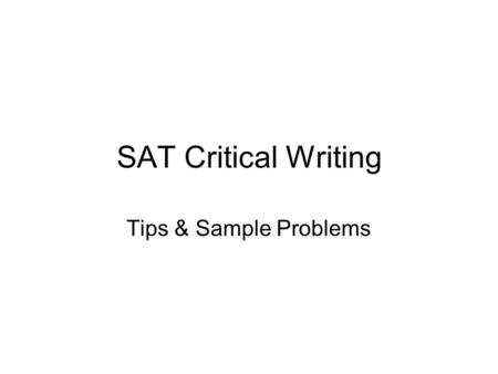 "SAT Critical Writing Tips & Sample Problems. Types of Grammar Errors The Comma Splice ""Salmon swim upstream, they leap over huge dams to reach their destination."""