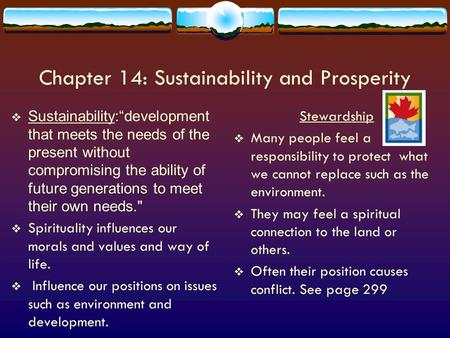 "Chapter 14: Sustainability and Prosperity  Sustainability:""development that meets the needs of the present without compromising the ability of future."