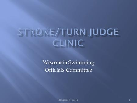 Wisconsin Swimming Officials Committee Revised - 9/12/141.