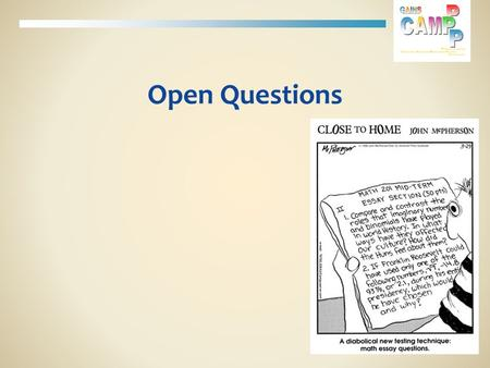 Open Questions. Session Goals Understand how open tasks allow access to the mathematics for all students Make sense of the process for creating open tasks/questions.