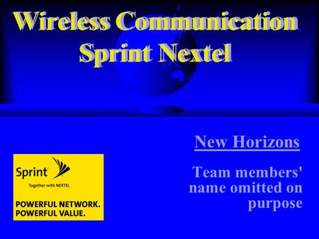 Wireless Communication Sprint Nextel Team members' name omitted on purpose New Horizons Wireless Communication Sprint Nextel.