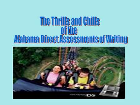Overview In late February, Alabama fifth, seventh, and tenth graders participate in the Alabama Direct Assessments of Writing (ADAW). This criterion-referenced.