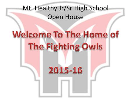 Mt. Healthy Jr/Sr High School Open House. Mt. Healthy Jr/Sr High School Student Dress Code 2015-2016 School Year.