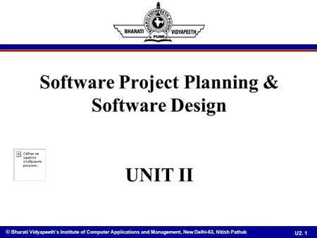 © Bharati Vidyapeeth's Institute <strong>of</strong> <strong>Computer</strong> Applications and Management, New Delhi-63, Nitish Pathak U2. 1 Software Project Planning & Software Design.