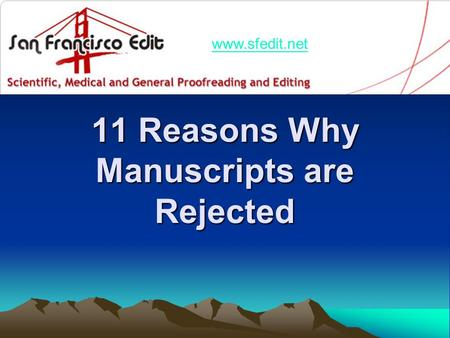 11 Reasons Why Manuscripts are Rejected www.sfedit.net.