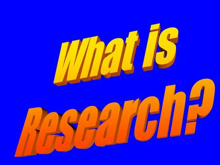 "Research Word has a broad spectrum of meanings –""Research this topic on …."" –""Years of research has produced a new …."""