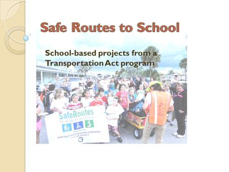 School-based projects from a Transportation Act program.