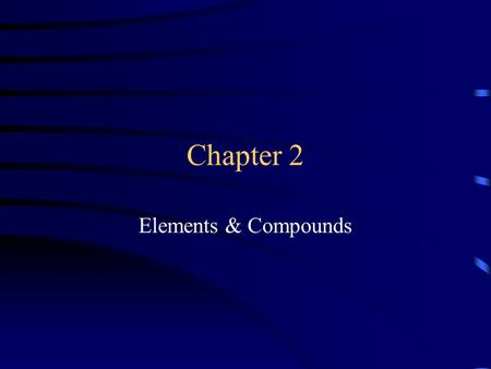 Chapter 2 Elements & <strong>Compounds</strong>. 2.1 Models of Matter: The Particle Theory 2000 years ago a philosopher named Democritus suggested that matter was made.
