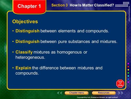 Chapter 1 Objectives Distinguish between elements and compounds.