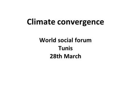 Climate convergence World social forum Tunis 28th March.