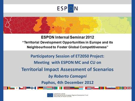 Participatory Session of ET2050 Project: Meeting with ESPON MC and CU on Territorial Impact Assessment of Scenarios by Roberto Camagni Paphos, 4th December.