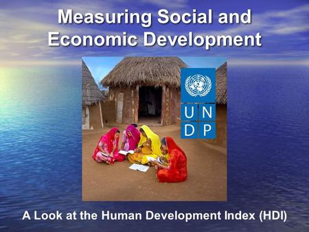 Measuring Social and Economic Development A Look at the Human Development Index (HDI)