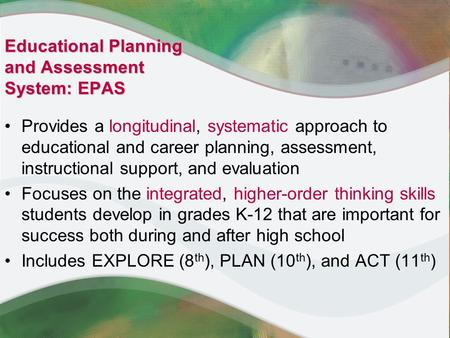 Provides a longitudinal, systematic approach to educational and career planning, assessment, instructional support, and evaluation Focuses on the integrated,