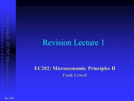 lecture 1 microeconomics Advanced microeconomic theory 1 part 1 link to qis time and place  wednesday 1400 - 1600, hz 10 friday 1200 - 1400, hz 10 4 sws phd/ msqe.