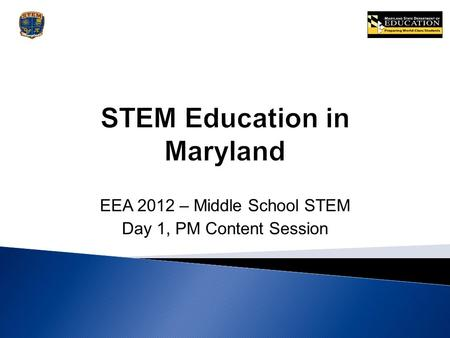EEA 2012 – Middle School STEM Day 1, PM Content Session.