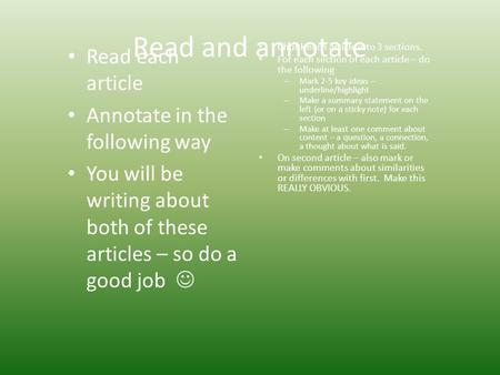 Read and annotate Read each article Annotate in the following way You will be writing about both of these articles – so do a good job Chunk each article.