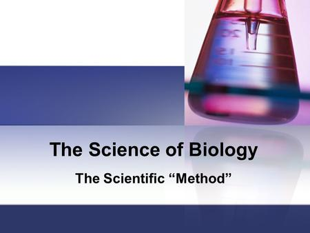 "The Science of Biology The Scientific ""Method"". Chapter 1 Outline 1-1: What is Science? What Science Is and Is Not Thinking Like a Scientist Explaining."