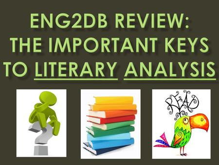 ENG2DB Review: The important Keys to Literary Analysis