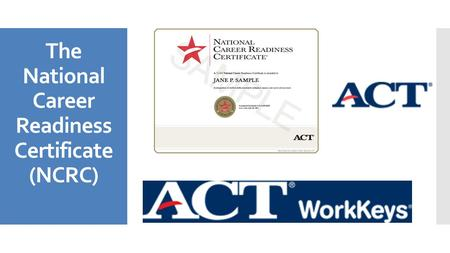 The National Career Readiness Certificate (NCRC).