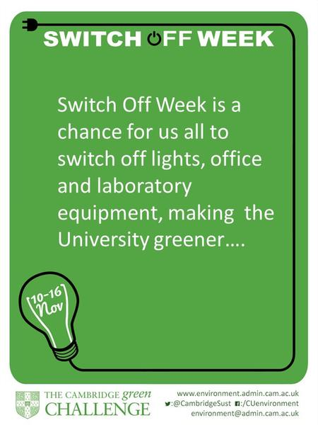 Title here… Slide text here… Slide Title Here Slide content here… Switch Off Week is a chance for us all to switch off lights, office and laboratory equipment,