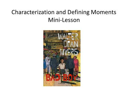 Characterization and Defining Moments Mini-Lesson.