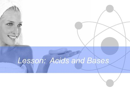 Lesson:  Acids and Bases