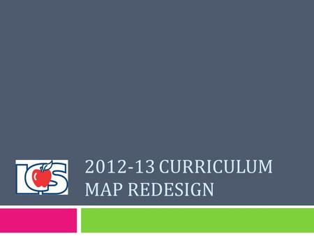 2012-13 CURRICULUM MAP REDESIGN. Title Box Unit Course Grade.