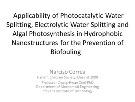 Applicability of Photocatalytic Water Splitting, Electrolytic Water Splitting and Algal Photosynthesis in Hydrophobic Nanostructures for the Prevention.