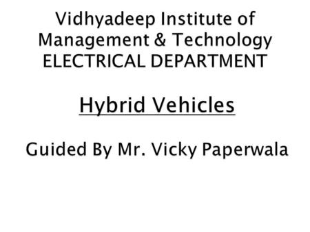 A hybrid vehicle is a vehicle that uses two or more distinct power sources to move the vehicle. [2] The term most [2] commonly refers to hybrid.