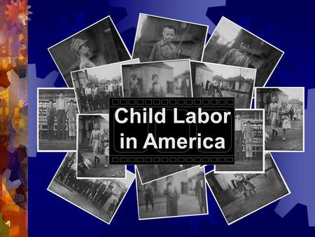 Child Labor in America. Child Labor: the Lucky Ones Child labor was a national disgrace during the Gilded Age. The lucky kids swept the trash and filth.