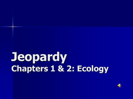 Jeopardy Chapters 1 & 2: Ecology Vocab Ecosystems & Food RelationshipsBiomes Cycles of Matter Miscellaneous 200 400 600 800 1000.